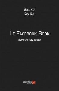 le-facebook-book-5-ans-de-ray-public-aura-ray-rico-ray