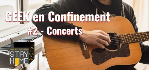 Geek en confinement #2 concerts