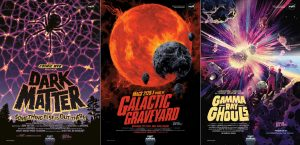 """Dark Matter - Galactic Graveyard - Gamma Ray Ghouls : 3 affiches de le """"Galaxy of horrors"""""""